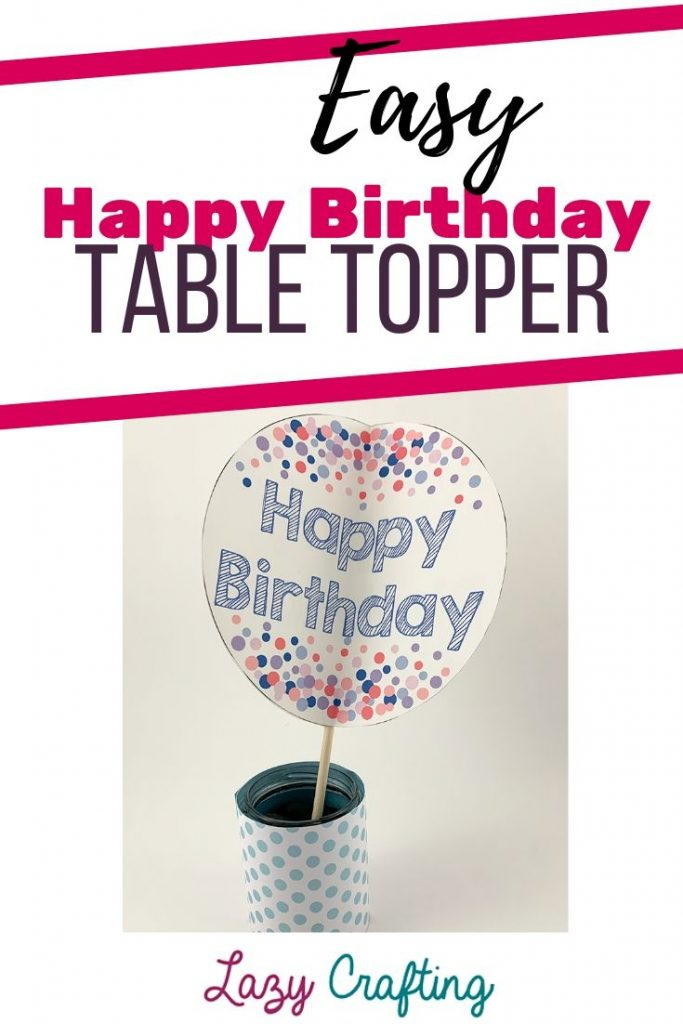 Happy Birthday Table Topper pin