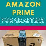 amazon prime for crafters